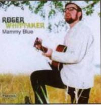 Roger Whittaker - Mammy Blue
