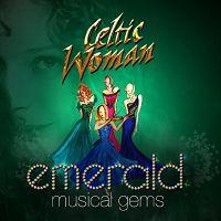 Celtic Woman - Emerald - Musical Gems