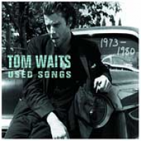 Tom Waits - Used Songs (2001)