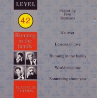 Level 42 - Running In The Family (Platinum Edition) )