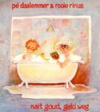 Pé Daalemmer & Rooie Rinus - Nait Goud, Geld Weg