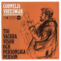 Cornelis Vreeswijk - Tio vackra visor och personliga Person