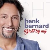 Henk Bernard - Dicht bij mij