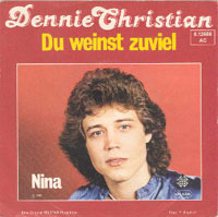 Dennie Christian - Du weinst zuviel