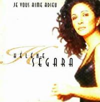 Hélène Ségara (Helene Ségara) - Je Vous Aime Adieu