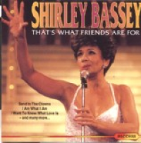 Shirley Bassey - That's What Friends Are For