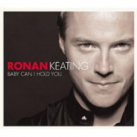 Ronan Keating - Baby Can I Hold You (2005)