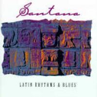 Santana - Latin Rhythms And Blues