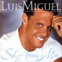 Luis Miguel - Sol, Arena, Y Mar