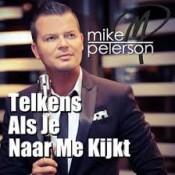 Mike Peterson - Telkens als je naar me kijkt