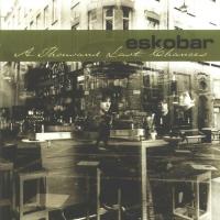 Eskobar - A Thousand Last Chances