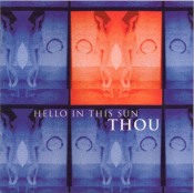 Thou - Hello in This Sun