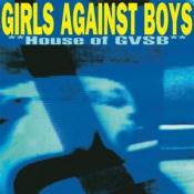 Girls Against Boys - House of GVSB