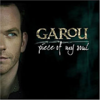 Garou - Piece Of My Soul