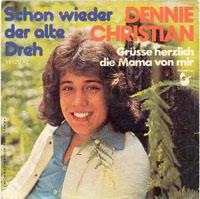 Dennie Christian - Schon wieder der alte Dreh