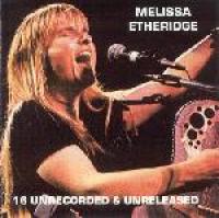 Melissa Etheridge - 16 Unrecorded And Unreleased