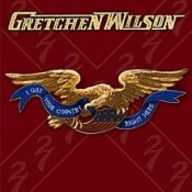 Gretchen Wilson - I Got Your Country Right Here