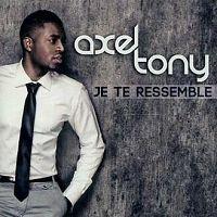 Axel Tony - Je te ressemble