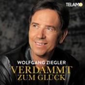 Wolfgang Ziegler - Verdammt - Zum Glück