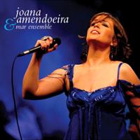 Joana Amendoeira - Joana Amendoeira & Mar Ensemble