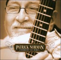 Patrick Norman - Comment Le Dire