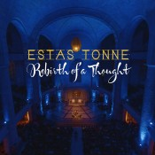 Estas Tonne - Rebirth of a Thought: Between Fire & Water