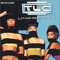 TLC - Unpretty