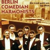 Berlin Comedian Harmonists - Ein Lied geht um die Welt