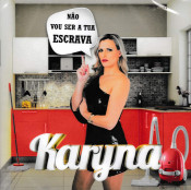 Karyna - Não vou ser a tua escrava