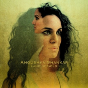 Anoushka Shankar - Land of Gold
