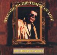 The Sisters of Mercy - Welcome To The Temple Of Love