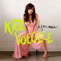 Kate Voegele - A Fine Mess  (Deluxe Edition) (2009)