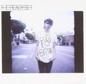 The Ready Set - The Bad & the Better