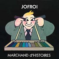 Jofroi - Marchand d'histoires