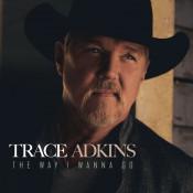 Trace Adkins - The Way I Wanna Go