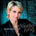 Claudia Jung - Alles nach Plan