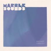 Marble Sounds - Recast
