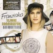 Franziska - 10 Jahre Sommergefühl - Ein Abenteuer