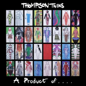 Thompson Twins - A Product Of...  Participation