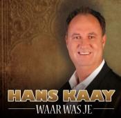 Hans Kaay - Waar was je