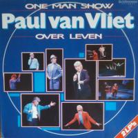 Paul Van Vliet - One Man Show: Over Leven