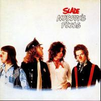 Slade - Nobody's Fool (remastered)