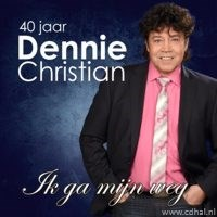 Dennie Christian - 40 Jaar - Ik ga mijn weg
