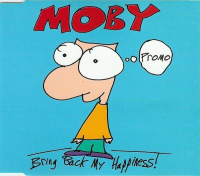 Moby - Bring Back My Happiness! (Promo)
