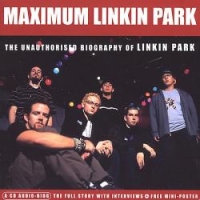 Linkin Park - The Unauthorised Biography Of Linkin Park