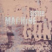 Sister Machine Gun - Metropolis