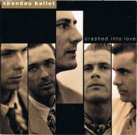 Spandau Ballet - Crashed Into Love