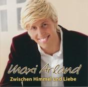 Maxi Arland - Zwischen Himmel und Liebe