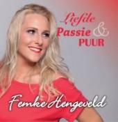 Femke Hengeveld - Liefde Passie & Puur
