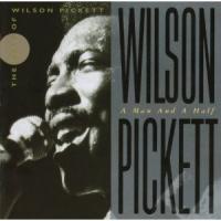 Wilson Pickett - A Man And A Half (the Best Of Wilson Pickett)
